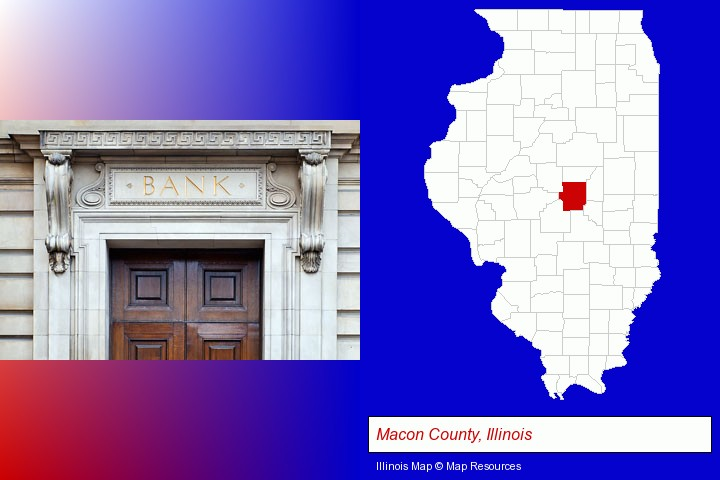 a bank building; Macon County, Illinois highlighted in red on a map