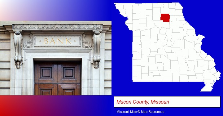 a bank building; Macon County, Missouri highlighted in red on a map