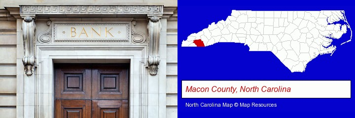 a bank building; Macon County, North Carolina highlighted in red on a map