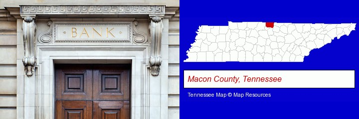 a bank building; Macon County, Tennessee highlighted in red on a map