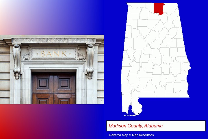 a bank building; Madison County, Alabama highlighted in red on a map