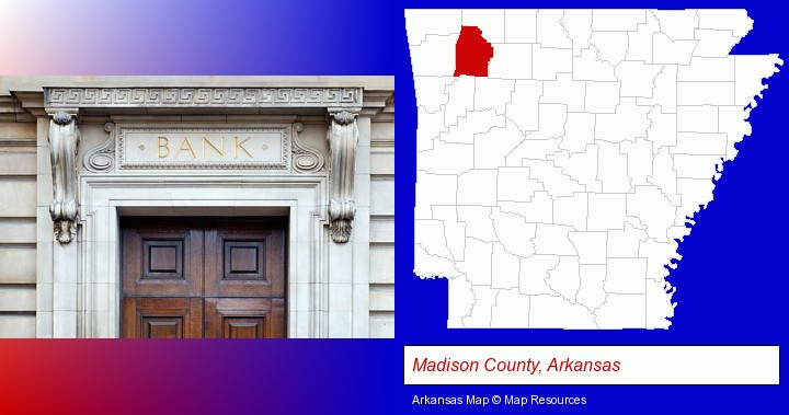 a bank building; Madison County, Arkansas highlighted in red on a map