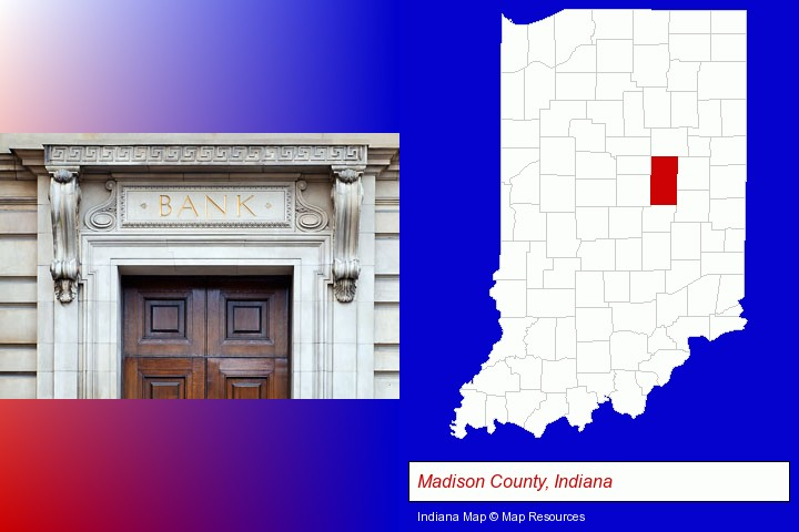a bank building; Madison County, Indiana highlighted in red on a map