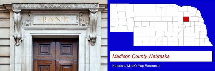 a bank building; Madison County, Nebraska highlighted in red on a map