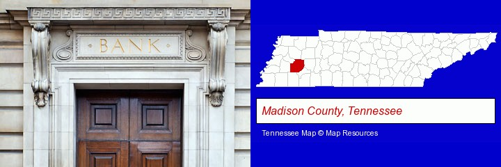 a bank building; Madison County, Tennessee highlighted in red on a map