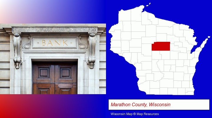 a bank building; Marathon County, Wisconsin highlighted in red on a map