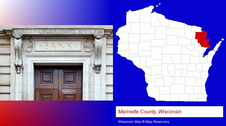 a bank building; Marinette County, Wisconsin highlighted in red on a map