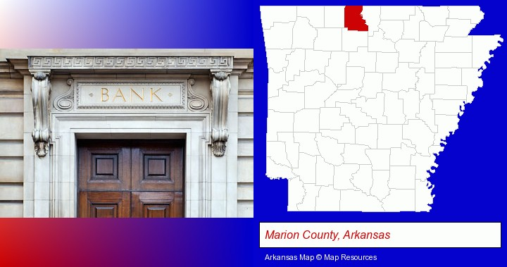 a bank building; Marion County, Arkansas highlighted in red on a map