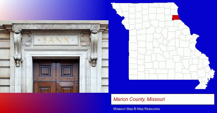 a bank building; Marion County, Missouri highlighted in red on a map