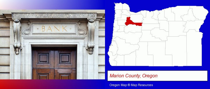 a bank building; Marion County, Oregon highlighted in red on a map