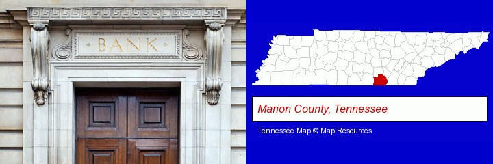 a bank building; Marion County, Tennessee highlighted in red on a map