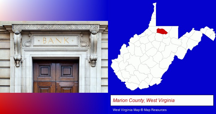 a bank building; Marion County, West Virginia highlighted in red on a map