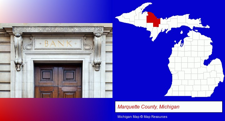 a bank building; Marquette County, Michigan highlighted in red on a map
