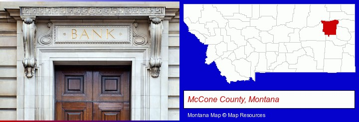 a bank building; McCone County, Montana highlighted in red on a map