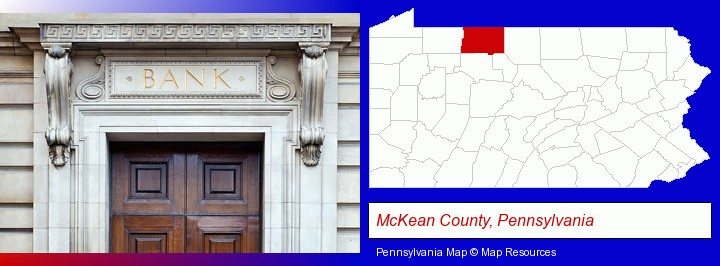 a bank building; McKean County, Pennsylvania highlighted in red on a map
