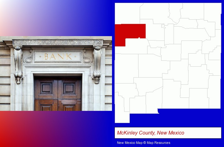 a bank building; McKinley County, New Mexico highlighted in red on a map