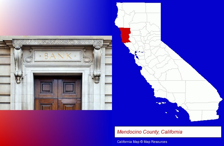 a bank building; Mendocino County, California highlighted in red on a map