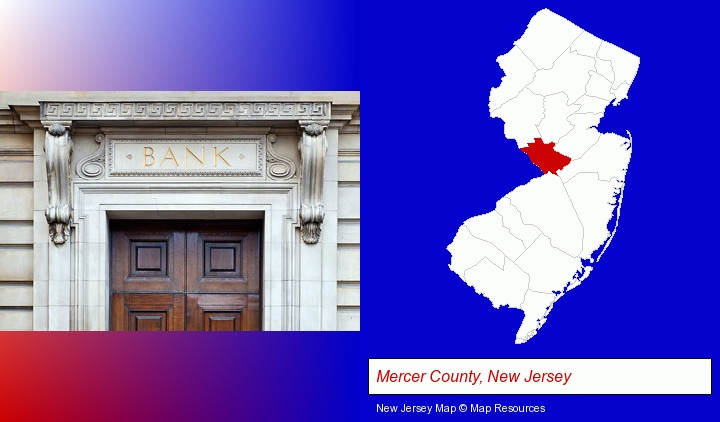 a bank building; Mercer County, New Jersey highlighted in red on a map