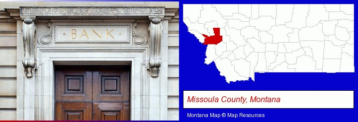 a bank building; Missoula County, Montana highlighted in red on a map