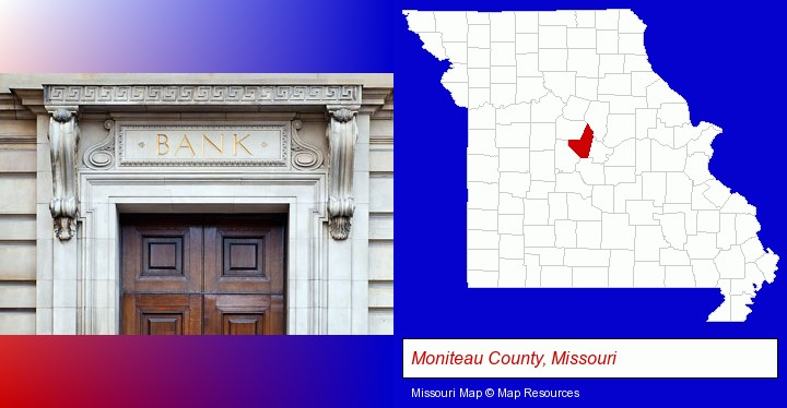 a bank building; Moniteau County, Missouri highlighted in red on a map