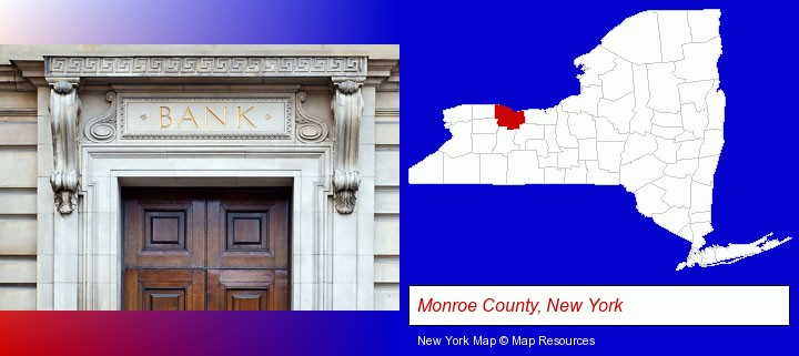a bank building; Monroe County, New York highlighted in red on a map