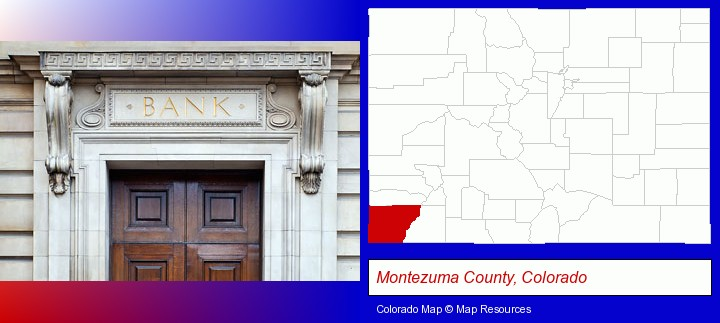 a bank building; Montezuma County, Colorado highlighted in red on a map