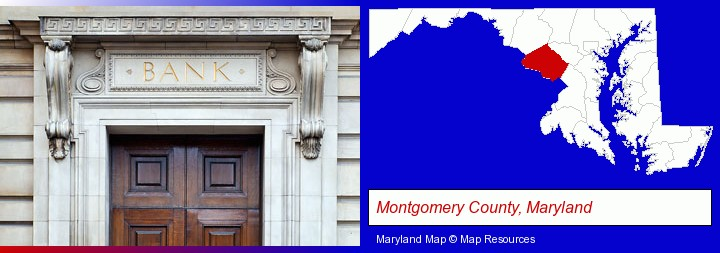 a bank building; Montgomery County, Maryland highlighted in red on a map
