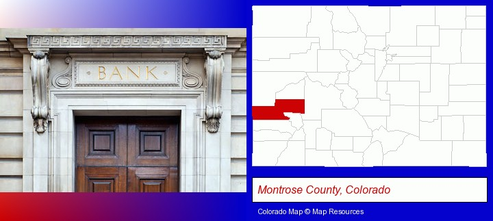 a bank building; Montrose County, Colorado highlighted in red on a map