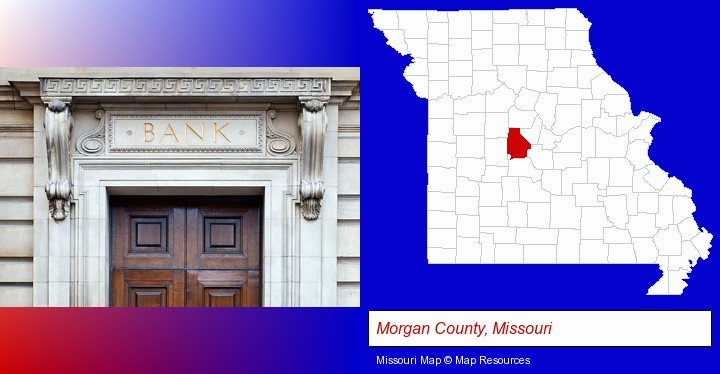 a bank building; Morgan County, Missouri highlighted in red on a map