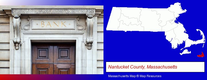 a bank building; Nantucket County, Massachusetts highlighted in red on a map