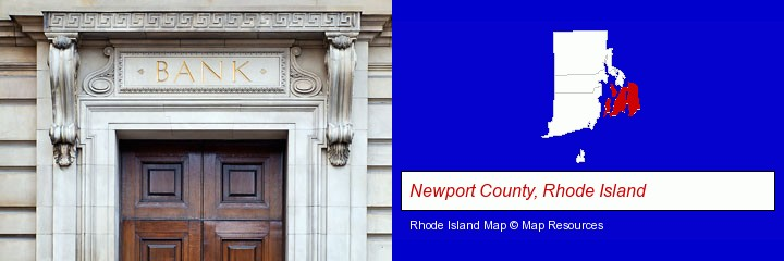 a bank building; Newport County, Rhode Island highlighted in red on a map