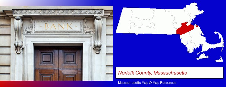 a bank building; Norfolk County, Massachusetts highlighted in red on a map