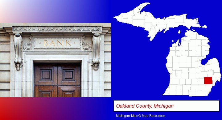 a bank building; Oakland County, Michigan highlighted in red on a map