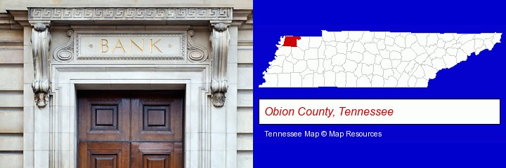 a bank building; Obion County, Tennessee highlighted in red on a map