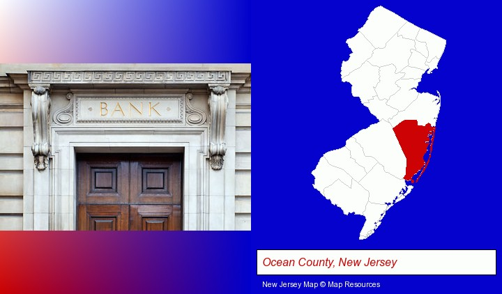 a bank building; Ocean County, New Jersey highlighted in red on a map