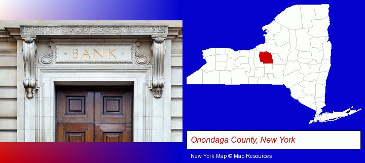 a bank building; Onondaga County, New York highlighted in red on a map