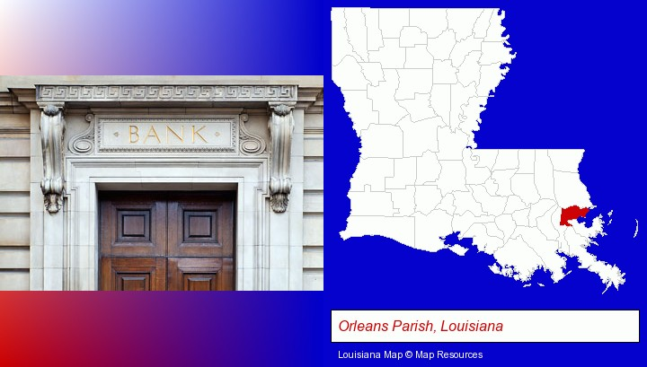 a bank building; Orleans Parish, Louisiana highlighted in red on a map