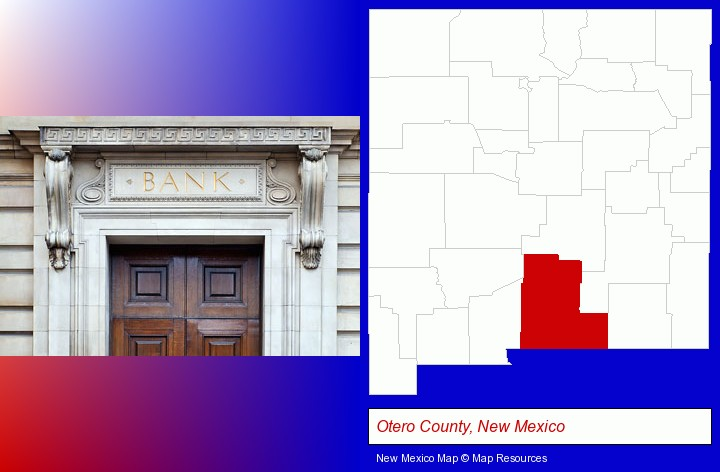 a bank building; Otero County, New Mexico highlighted in red on a map