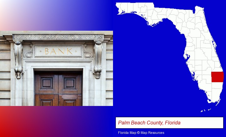 a bank building; Palm Beach County, Florida highlighted in red on a map