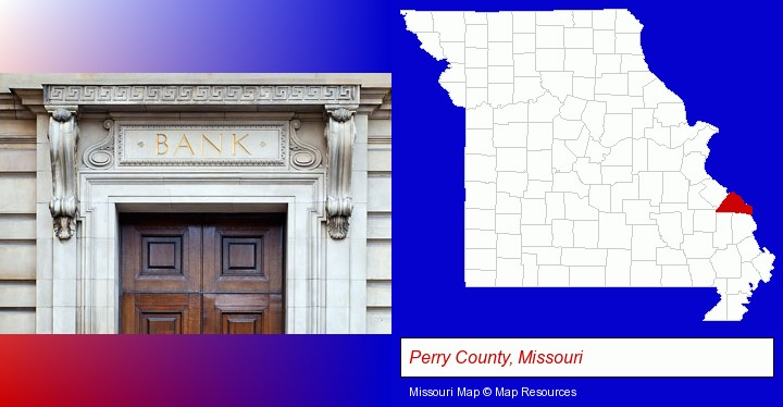 a bank building; Perry County, Missouri highlighted in red on a map