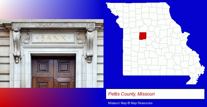 a bank building; Pettis County, Missouri highlighted in red on a map