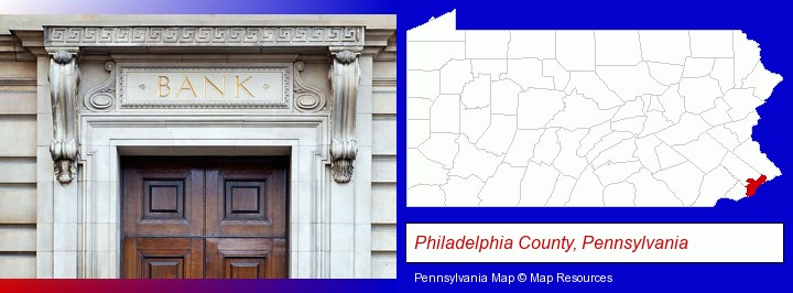 a bank building; Philadelphia County, Pennsylvania highlighted in red on a map