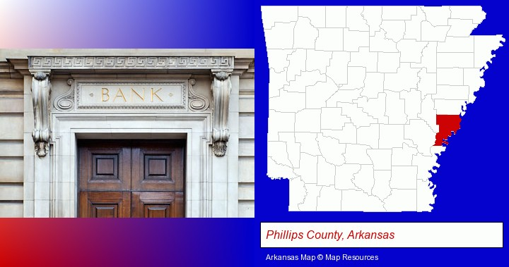 a bank building; Phillips County, Arkansas highlighted in red on a map