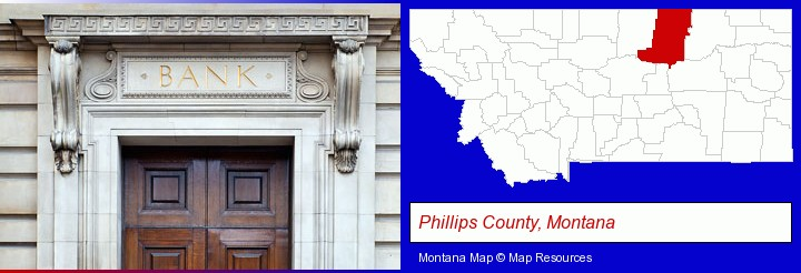 a bank building; Phillips County, Montana highlighted in red on a map