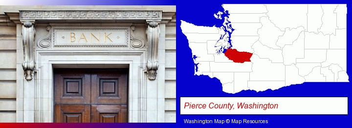 a bank building; Pierce County, Washington highlighted in red on a map
