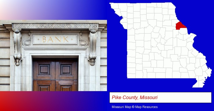 a bank building; Pike County, Missouri highlighted in red on a map