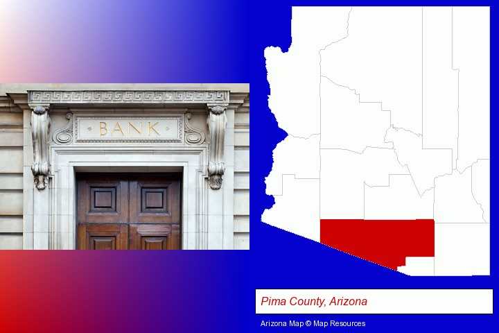 a bank building; Pima County, Arizona highlighted in red on a map
