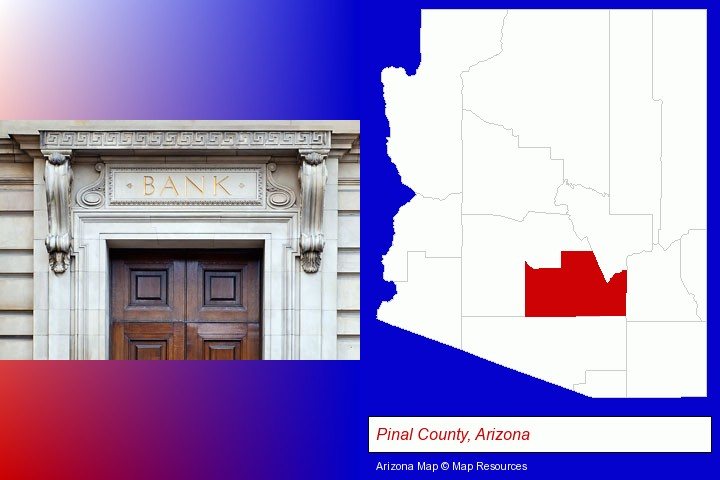 a bank building; Pinal County, Arizona highlighted in red on a map
