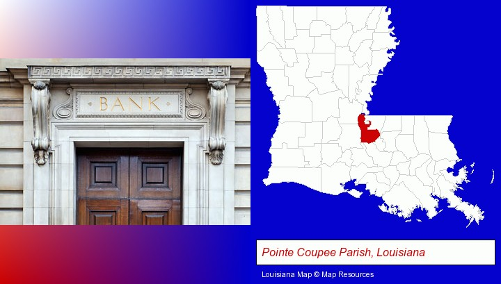 a bank building; Pointe Coupee Parish, Louisiana highlighted in red on a map