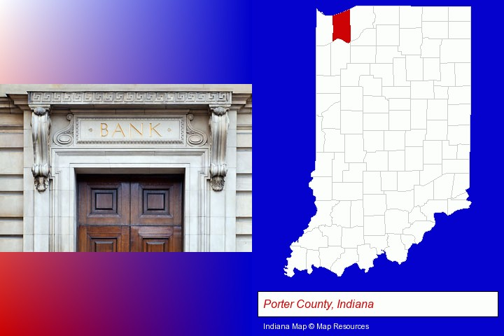 a bank building; Porter County, Indiana highlighted in red on a map